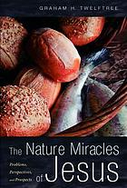 The nature miracles of Jesus : problems, perspectives, and prospects