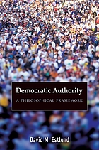 Democratic authority : a philosophical framework