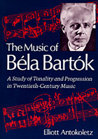 The music of Béla Bartók : a study of tonality and progression in twentieth-century music