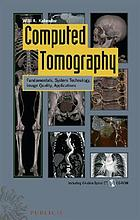 Computed tomography : fundamentals, system technology, image quality, applications