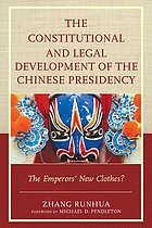 The constitutional and legal development of the Chinese presidency : the emperors' new clothes?