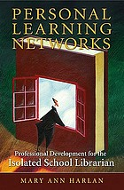 Personal learning networks : professional development for the isolated school librarian