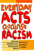 Everyday acts against racism : raising children in a multiracial world
