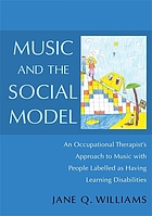 Music and the social model : an occupational therapist's approach to music with people labelled as having learning disabilities