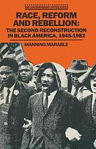Race, reform and rebellion : the second Reconstruction in black America, 1945-1982