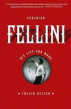 Federico Fellini : his life and work