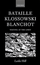 Bataille, Klossowski, Blanchot : writing at the limit