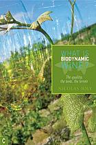 What is biodynamic wine : the quality, the taste, the terroir
