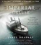 The imperial cruise : [secret history or empire and war]