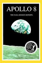 Apollo 8 : the NASA mission reports