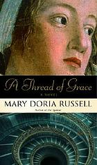 A thread of grace : a novel