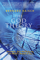 The God theory : universes, zero-point fields, and what's behind it all