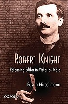Robert Knight : reforming editor in Victorian India