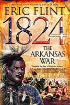 1824 : the Arkansas war