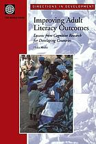 Improving adult literacy outcomes : lessons from cognitive research for developing countries