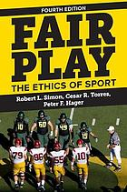 Fair play : the ethics of sport