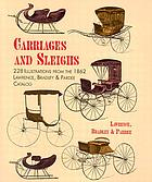 Carriages and sleighs : 200 illustrations from the 1862 Lawrence, Bradley, and Pardee catalog