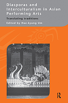 Diasporas and interculturalism in Asian performing arts : translating traditions