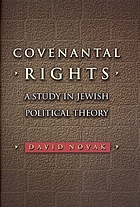 Covenantal rights : a study in Jewish political theory