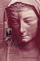 The envy of angels : cathedral schools and social ideals in medieval Europe, 950-1200