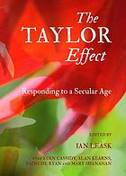The Taylor effect : responding to A secular age