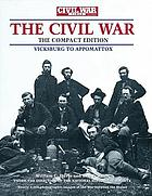 The Civil War : Vicksburg to Appomattox