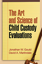 The art and science of child custody evaluations
