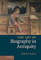 The Art of Biography in Antiquity.