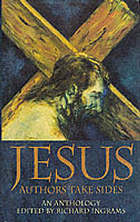 Jesus : authors take sides ; an anthology
