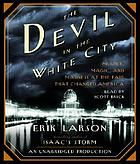 The devil in the white city. / Murder, magic, and madness at the fair that changed America