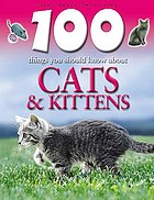 100 things you should know about cats & kittens