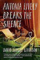 Antonia Lively breaks the silence : a novel