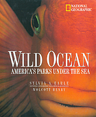 Wild ocean : America's parks under the sea