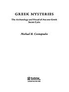 Greek mysteries : the archaeology and ritual of ancient Greek secret cults