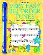 Very easy recorder tunes : [over 50 pieces for beginners]
