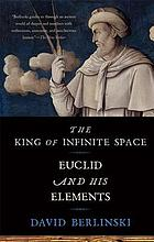 The king of infinite space : Euclid and his Elements