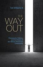 The Way Out : Christianity, politics, and the future of the African-American community
