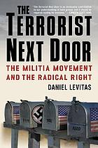 The terrorist next door : the militia movement and the radical right