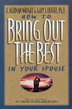 How to bring out the best in your spouse