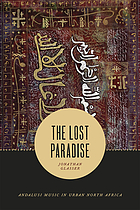 The lost paradise : Andalusi music in urban North Africa