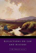 Reflections on law and history : Irish Legal History Society discourses and other papers, 2000-2005