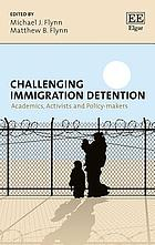 Challenging immigration detention : academics, activists and policy-makers