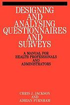 Designing and analysing questionnaires and surveys : a manual for health professionals and administrators