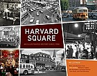 Harvard Square : an illustrated history since 1950