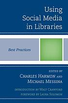 Using social media in libraries : best practices