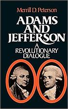 Adams and Jefferson : a revolutionary dialogue