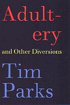 Adult-ery and other diversions
