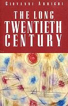 The long twentieth century : money, power, and origins of our times