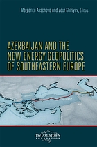 Azerbaijan and the new energy geopolitics of Southeastern Europe