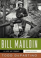 Bill Mauldin : a life up front